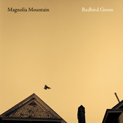 "Magnolia Mountain - ""Redbird Green"" (2010)"