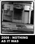 "Magnolia Mountain - ""Nothing As It Was"" (2009)"